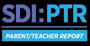 SDI:PTR Parent/Teacher Report